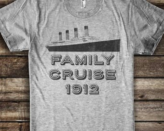 10a1a53d Family Cruise 1912 - Funny Titanic Shirt - Funny Vacation Family Cruise  T-Shirt - Sailing Shirt