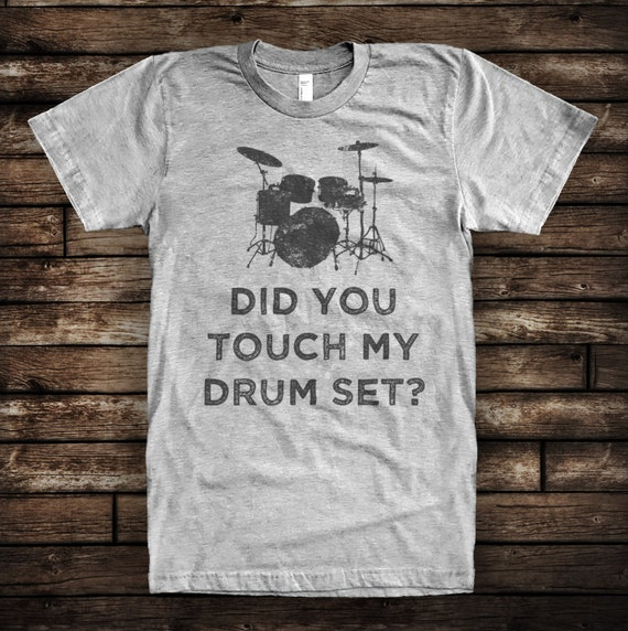 Did You Touch My Drum Set Funny Step Brothers Shirt Movie Etsy