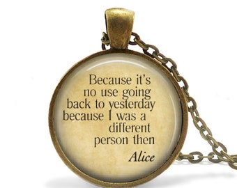 Alice in Wonderland Quote Necklace Literary Jewelry Inspirational Gift Book Lover Quote Keychain Encouragement Recovery Sobriety Gift