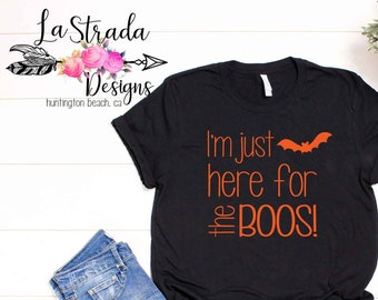 I m Just Here for the BOOS! Women s Halloween Shirt Halloween Shirt Funny  Halloween Shirt Cute Halloween T-shirt Halloween Costume 3131d2976