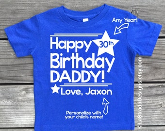 Happy Birthday Daddy Personalized Shirt For Dad 30th 40th Best Ever
