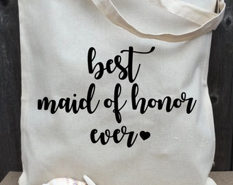 Maid of Honor Tote, Best Maid of Honor Ever Tote, Bridesmaid Tote, Personalized Tote, Bachelorette Tote, Wedding Tote, Wedding Day Tote