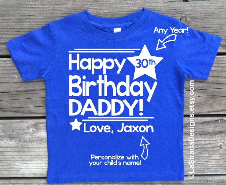 Happy Birthday Daddy Personalized Shirt For Dad