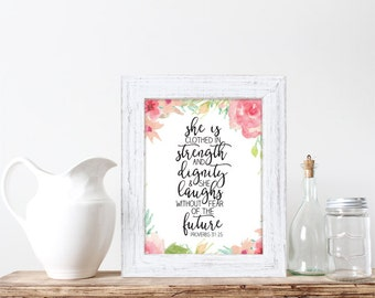 Instant Download, She Is Clothed In Strength and Dignity, 8x10, Wall art, Inspirational Bible Verse, Proverbs 31:25, Floral