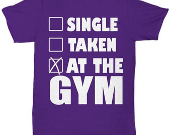 Single Taken At The Gym Fitness T-Shirt