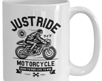 Just ride motorcycle born to ride live to win white coffee mug