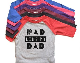 Rad Like Dad Raglan Shirt - Happy Father's Day Gift - Toddler Father's Day tshirt Boy/Girl - Baby Bodysuit Rad Like Dad - New Baby Trendy