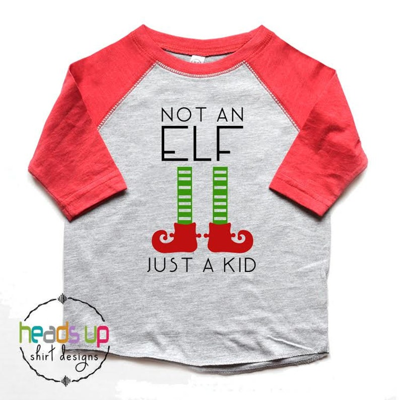 1f7efe476 Christmas Shirt Toddler Boy/Girl Not An Elf Just A Kid | Etsy