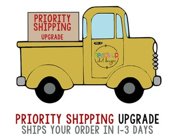 Priority Shipping Upgrade 1-3 Days + Expedited processing