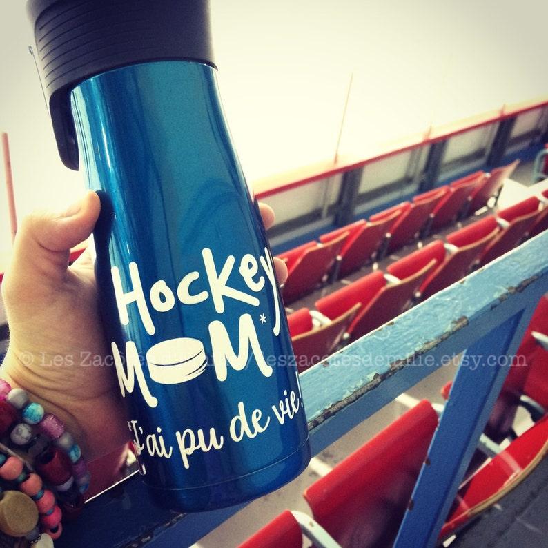 Sticker Hockey mom j'ai pu de vie  To stick image 0
