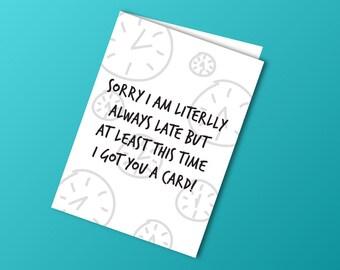 Greeting Card Always Late 4 1 2 X 6 8