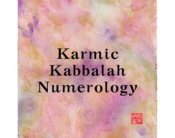 KARMIC KABBALAH NUMEROLOGY,  Intuitive, Energy, Spirit, Insightful, Clairvoyant, Fortune-Telling, Love, Luck, Happiness, Fate, Destiny