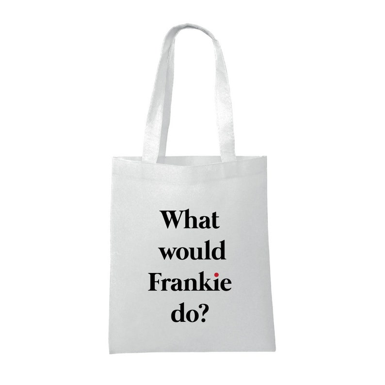 Grace and Frankie Inspired What Would Frankie Do? Tote Bag FREE UK SHIPPING Tv Funny Quote