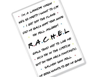 Friends Characters Individual - Rachel - Friends Inspired - Funny Quotes - Magnet - FREE UK SHIPPING