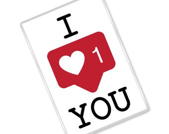 I Love You - I Heart You - Social Media Style - Valentines Day - Love - Magnet - Gift - FREE UK SHIPPING