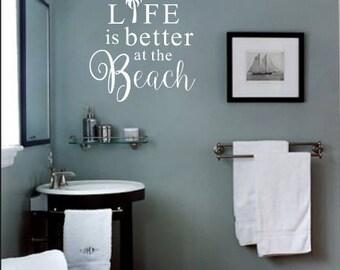 Beach Wall Decor - Bathroom Wall Decor - Removable Vinyl Wall Decor - Beach Decal - Life is Better Decal - Beach Life Decal