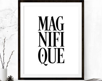 Magnifique Fashion Inspirational Poster, Typography Print, Motivational Print, Minimalist Print, Fashion Print, French Quotes Typography