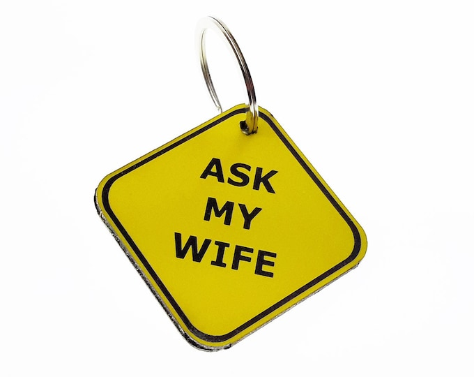 Ask My Wife - Novelty Key Ring, Chain, Fob, Tag, Gift, Present