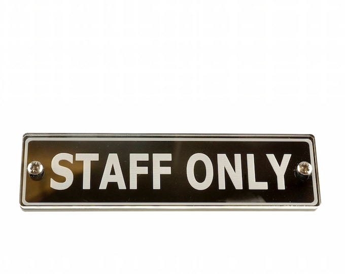Staff Only Door Sign. Contemporary Design