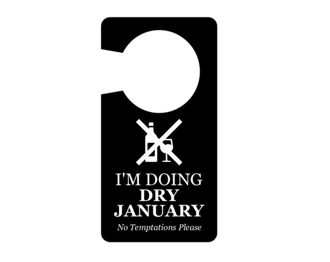 I'm Doing Dry January, Novelty Gift - Stylish Door Hanger Sign (Available in Black and White or Red and White)