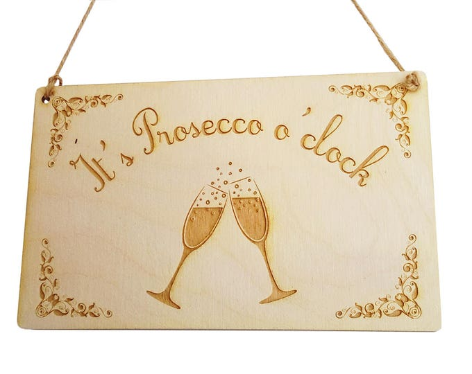 Novelty 'It's Prosecco o'clock!' Hand finished Wooden Sign