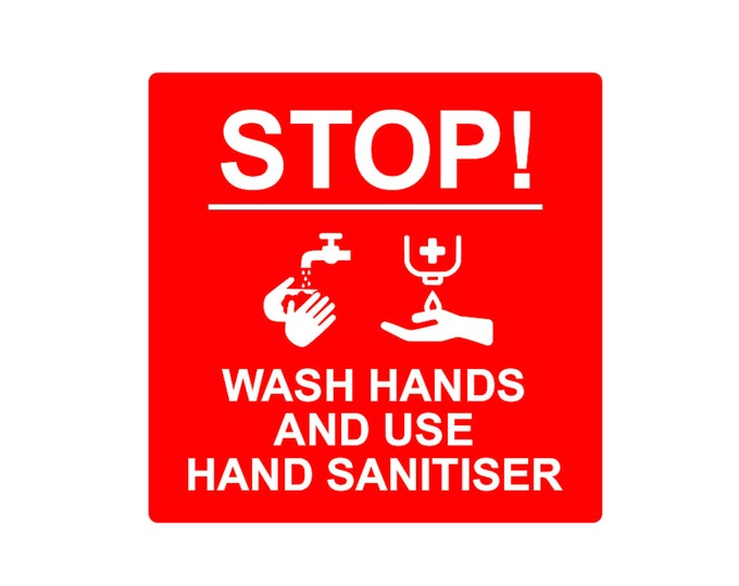 STOP Wash Hands and Use Hand Sanitiser - Sign, Notice, 3mm Red and White Acrylic Plastic, supplied with adhesive strips