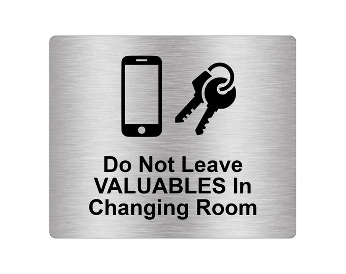 Do Not Leave Valuables In Changing Room Sign Adhesive Sticker Notice  with Universal Icon Symbol and Text (Size 12cm x 10cm)