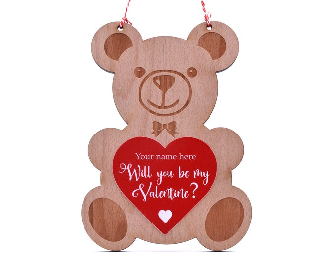 Will you be my Valentine? - Wooden Engraved Hanging Wooden Teddy Bear (Personalised with your Valentine's name)