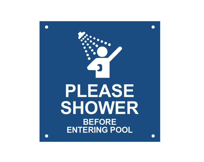 Please Shower Before Entering Pool - Sturdy, Waterproof, 3mm thick Acrylic, sign, notice with drill holes (Blue and White / Black and White)