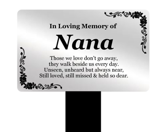 Nana Memorial Remembrance Plaque Stake - Silver and Black Acrylic, Waterproof, Outdoor, Grave Marker, Tribute, Plant Marker