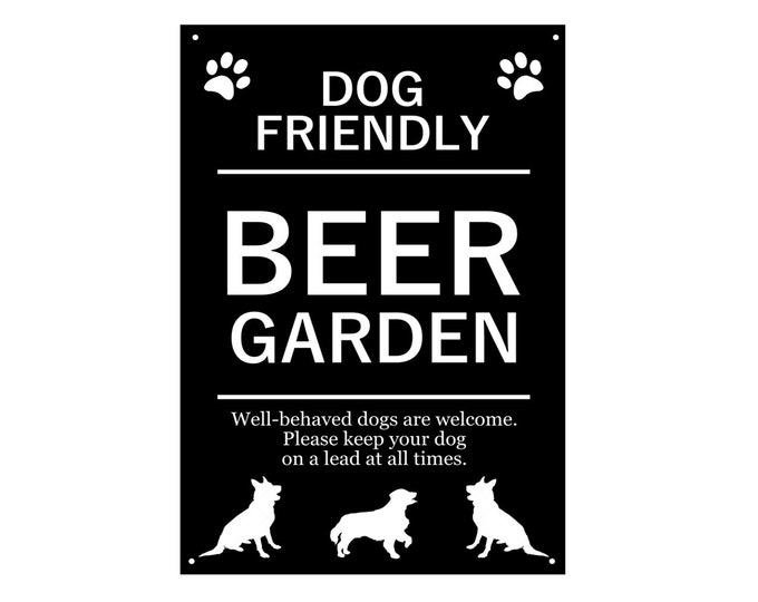 Stylish and Bold, Dog Friendly, Beer Garden, Sign - Ideal for pubs, hotels, restaurants, Interior and Exterior, with drill holes