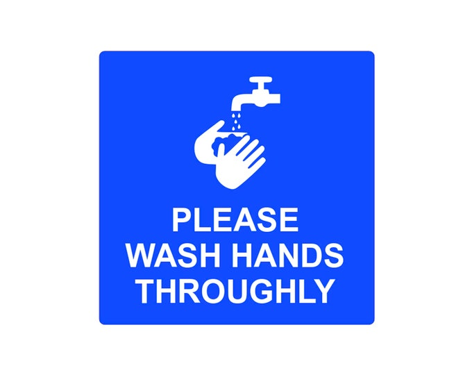 Please Wash Hands Throughly - Sign, Notice, 3mm Blue and White Acrylic Plastic, supplied with adhesive strips