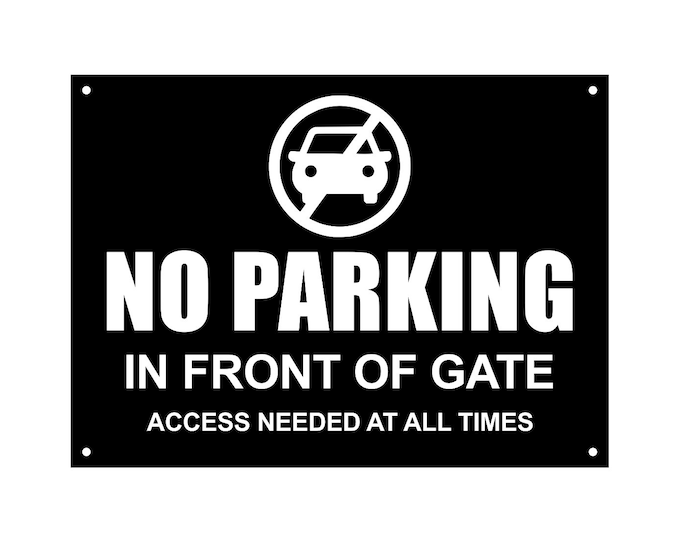 No Parking In Front Of Gate Sign, Notice, Warning - Waterproof Acrylic, Outdoor, External, with drill holes in corners BLACK / YELLOW / RED