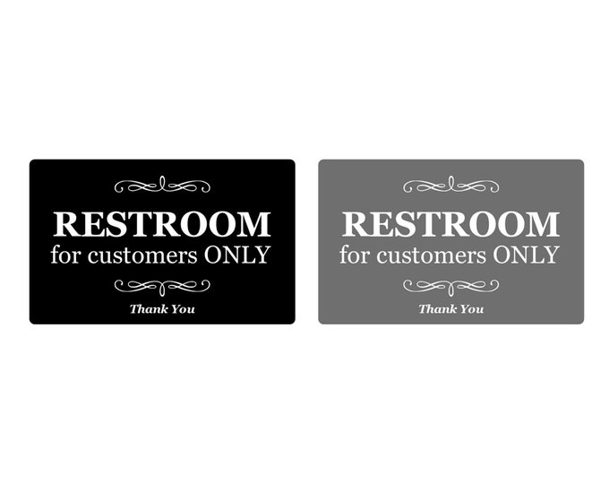 RESTROOM for customers ONLY - Self Adhesive Door Sign, Ideal notice for Toilets, Loo, W.C, Bathrooms, Restrooms