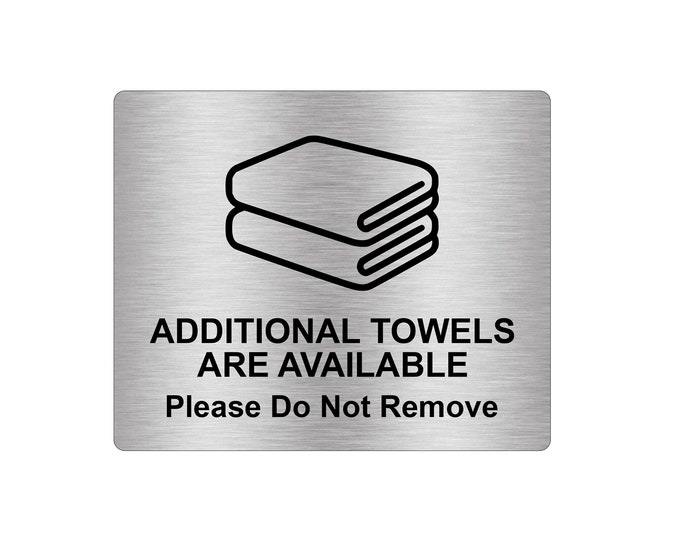 Additional Towels Available Please Do Not Remove Sign Adhesive Sticker Notice with Universal Icon Symbol and Text (Size 12cm x 10cm)