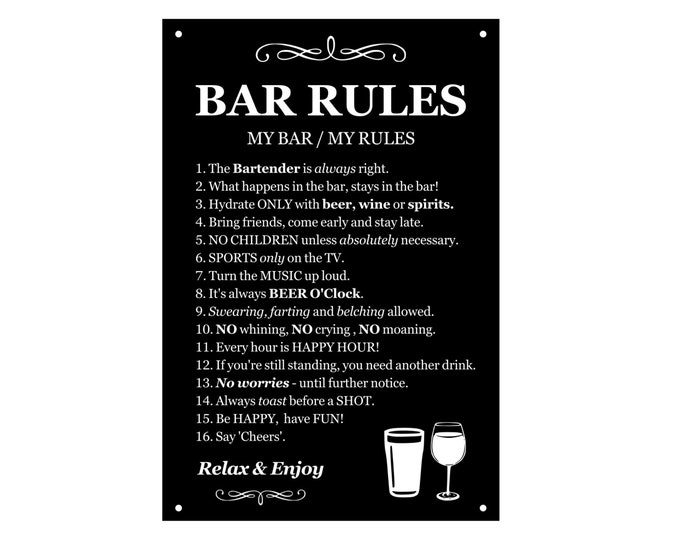 Novelty Bar Rules Sign - Waterproof Black & White Acrylic Sign for Outdoor or Indoor use, ideal gift!