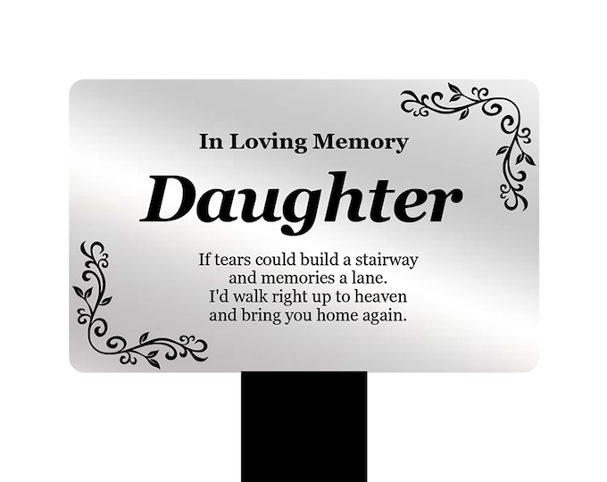 DAUGHTER Memorial Remembrance Plaque Stake - (Silver / Gold / Black & White) Waterproof, Outdoor, Grave Marker, Tribute