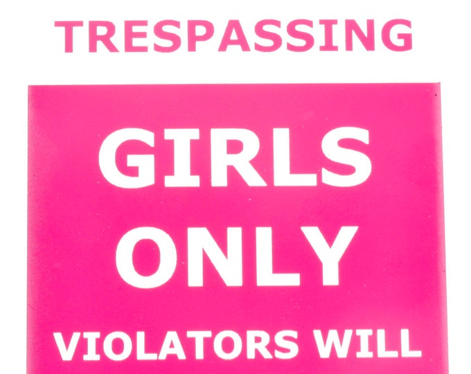 Girls Only Violators Will Be Slapped - Handmade Sign
