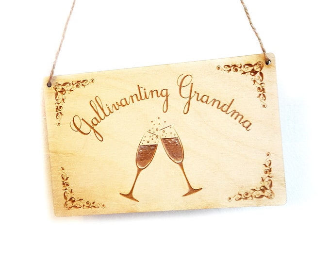 Novelty Galavanting Grandma! Hand finished Wooden Sign - Ideal Gift