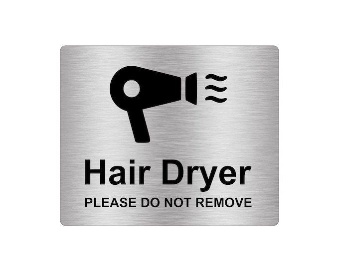 Hair Dryer Sign Adhesive Sticker Notice, Metallic Silver Engraved Black with Universal Icon Symbol and Text (Size 12cm x 10cm)