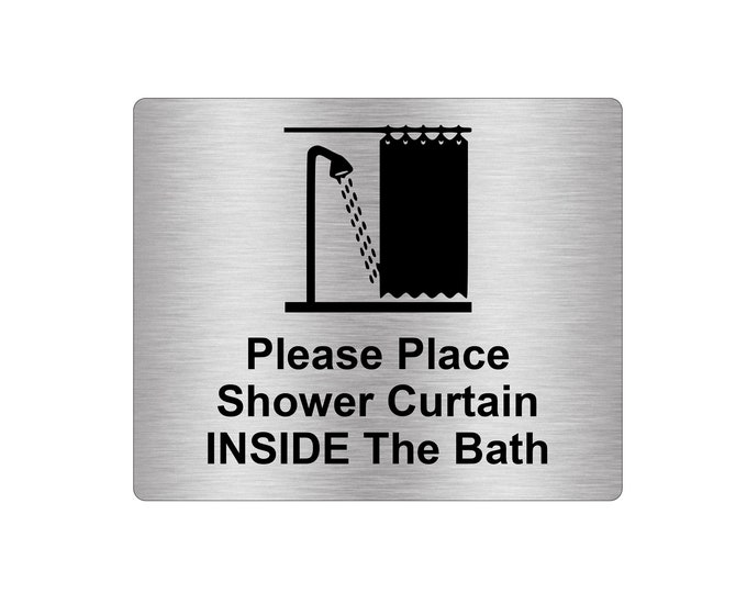 Please Place Shower Curtain Inside The Bath Sign Adhesive Sticker Notice with Universal Icon Symbol and Text (Size 12cm x 10cm)