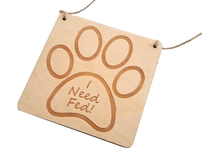 I'm Fed / I'm Not Fed - Novelty Cat, Dog, Pet Sign, Reversible, Sign, Plaque, Wooden, Engraved