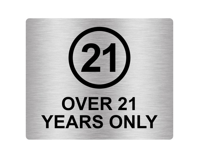 Over 21 Years Only, Adhesive Sticker Notice Door Security Sign - Available in  Silver/Gold/Red/Yellow, Size 12cm x 10cm