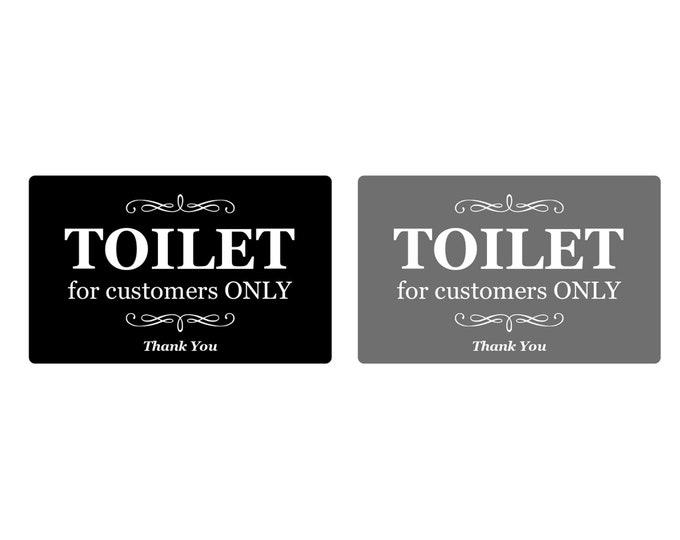TOILET for customers ONLY - Self Adhesive Door Sign, Ideal notice for Toilets, Loo, W.C, Bathrooms, Restrooms