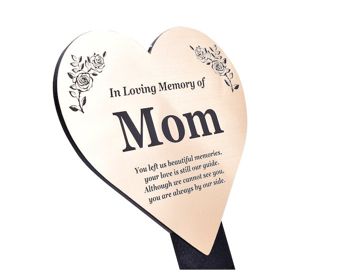 Mom Heart Memorial Remembrance Plaque Stake - GOLD / SILVER / COPPER Metallic Acrylic, Waterproof, Outdoor, Grave Marker, Plant Marker