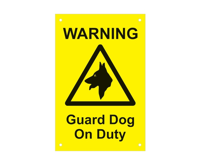 Warning Guard Dog / Dogs On Duty, Sign, Notice, Warning - Yellow/Black or Red/White Plastic Acrylic Sign, Waterproof, with Drill Holes