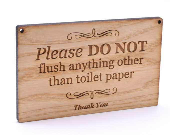 Stylish Engraved Hardwood Ash Veneer Wooden Sign, Plaque for Toilets and Bathrooms. Please Do Not Flush Anything other Than Toilet Paper