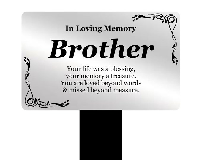 Brother Memorial Remembrance Plaque Stake - Silver and Black Acrylic, Waterproof, Outdoor, Grave Marker, Tribute, Plant Marker