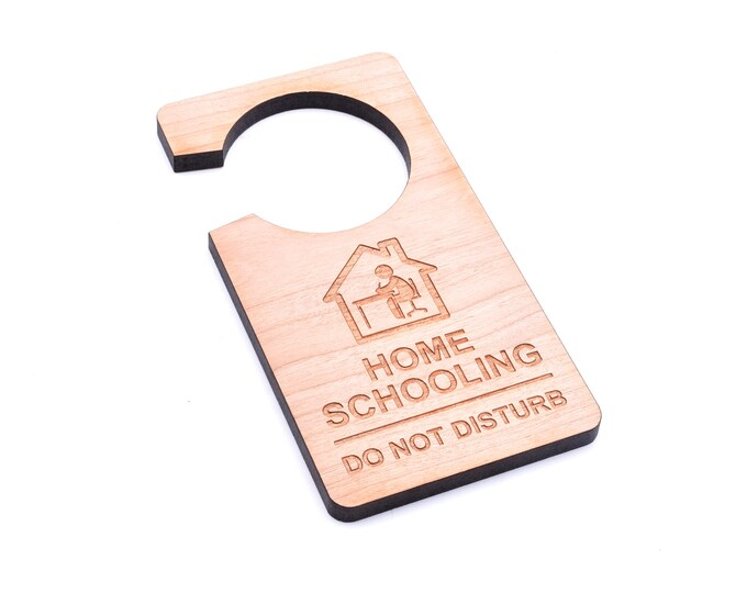 Home Schooling - Do Not Disturb, Wooden Door Hanger Sign, Notice