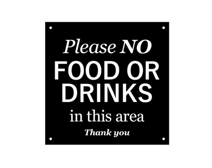 Please No Food Or Drinks In This Area, Sign, Notice - Ideal for offices, hospitals, retail, Interior and Exterior with drill holes
